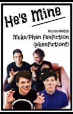 He's Mine ~ Muke/Phan by the-art-of-the-otp