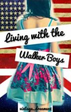Living with the Walker Boys by vintage_dreamer8