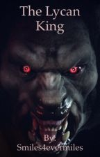 The Lycan King by Smiles4evermiles