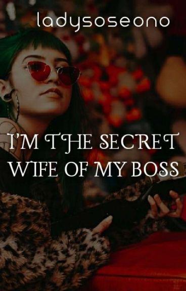 I'M THE SECRET WIFE OF MY BOSS