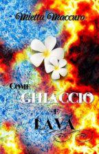Come Ghiaccio e Lava by Mimidreamysoul