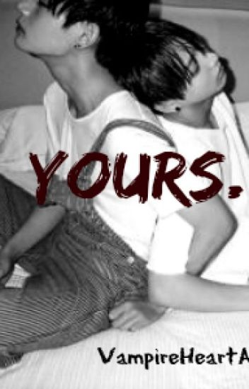 Yours. || Vkook