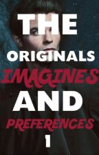 The Originals Imagines and Preferences by luckie422