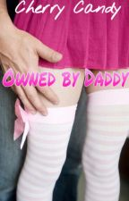 Owned by Daddy | One Shots by Cherry_Candy69