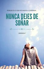 Nunca dejes de soñar... ( Saga: Cartas a la nada. Libro 2) by hansselly
