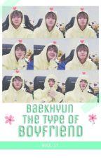 Baekhyun The type boyfriend by Princesita-Park177