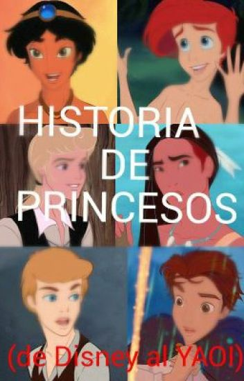 HISTORIA DE PRINCESOS (DE DISNEY AL YAOI)