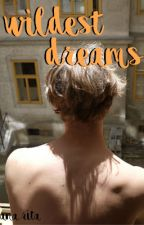 wildest dreams ➳ lashton ✔[book one] by StyPotter