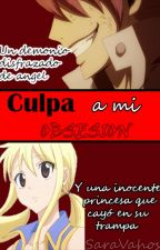 Culpa a mi Obsesión [Sin editar] by QueenStarlink
