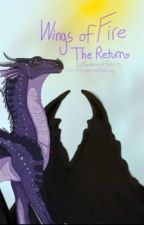 Wings of Fire: The Return (ON HOLD AND IN EDITING) by SpiritusRain