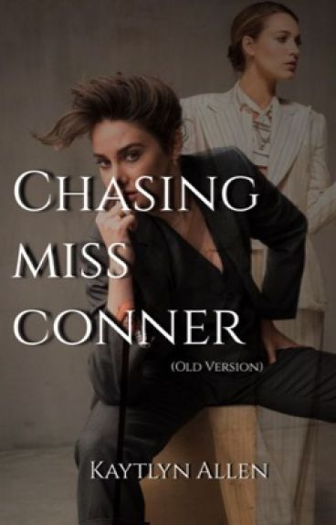 Chasing Miss Conner  {Completed}