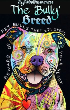 The 'Bully' Breed by PitbullAwareness