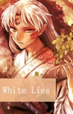 White Lies - Sesshomaru x Reader by HanaSasaki8