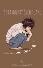 L Lawliet x Reader: Strawberry Shortcake by WinterQueen24