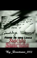 Frases de Uma Louca Suicida {1} by Suicidada
