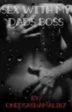 Sex With My Dads Boss ? by OneDSashaMalik7