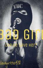 BAD GIRL  by caitlinrutledge58