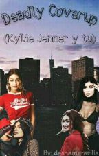 Deadly Coverup ( Kylie Jenner y Tu) by andymaravilla