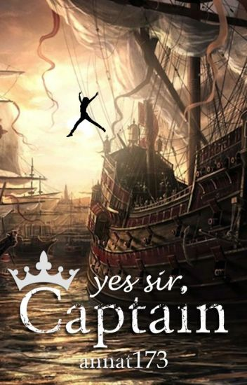 Yes sir, Captain (Completed with book trailer) {ReaderxPirate]