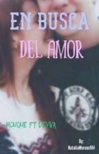 En busca del amor  | Bryan Mouque | Freddy Leyva. by NataliaMoreno914