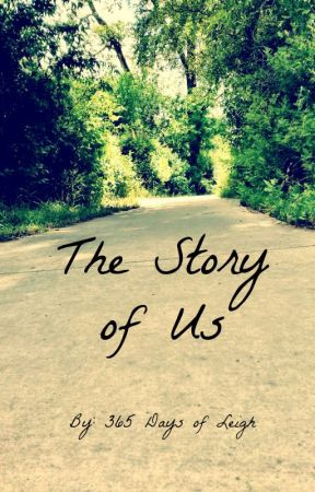 The Story of Us by 365DaysofLeigh