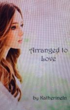 Arranged to Love by KatherineIn