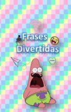 Frases Divertidas. by Triangul1to