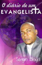 O DIÁRIO DE UM EVANGELISTA by SergioBlayd