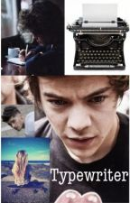 Typewriter (Harry Styles Fan-Fiction) by ticklingharry