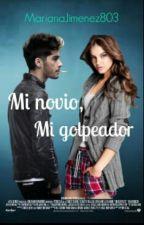 Mi Novio , Mi Golpeador ||Zayn Malik Y Tu|| by MarianaJimenez803