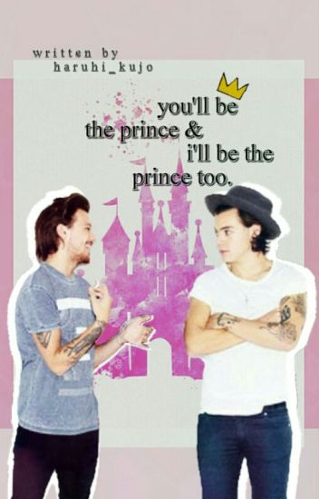 you'll be the prince and i'll be the prince too ๑ larry au