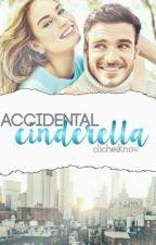 Accidental Cinderella  by clicheiknow