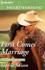 First Comes Marriage  by AuthorSophia