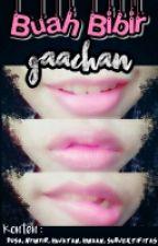 """Buah Bibir Gaachan"" by gaachan"