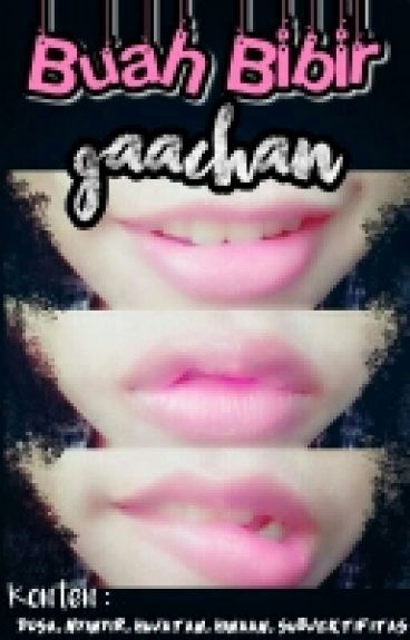 """""""Buah Bibir Gaachan"""""""