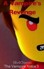 A Vampire's Revenge ~ Vampire Ninja 3 by BlvdCharms