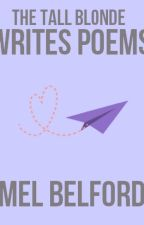 The Tall Blonde Writes Poems by MelBelford