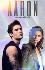 Aaron [EN EDICIÓN] by GimennaPintos