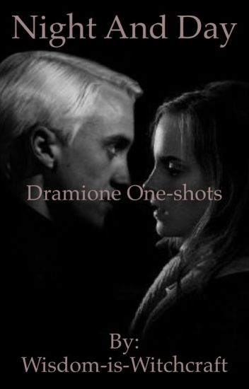 Night and Day: Dramione one shots