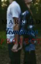 Married to Tomlinson Project by brightlittlemixer