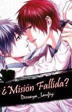 ¿Misión Fallida? by Dessaya_Laufey