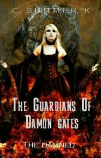 The Guardians of Damon Gates (The Damned) by summer-k
