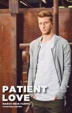 Patient Love - Marco Reus Fanfic by footballcrown