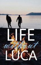 Life without Luca by Encoeur