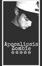 Apocalipsis Zombie (Cameron Dallas y Tu) by kingxlinsky