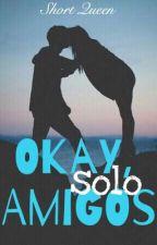 Okay, solo amigos [Editando] by short-queen