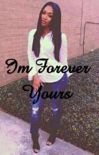 Im Forever Yours by Kushdashian