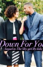 Down For You! The Shy Girl Sequel by Kiki_21
