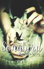 Songbird by IvyoftheTiger
