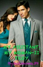 MY ASSISTANT, MY WOMAN-II                         TROY by hotmoma39